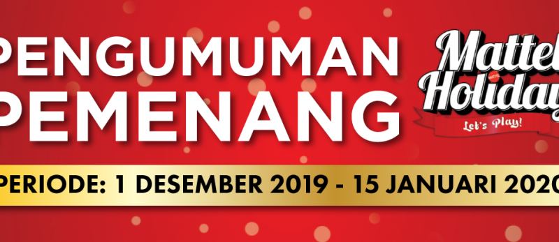 Pemenang Mattel Holiday Periode 1 Des 2019 - 15 Jan 2020